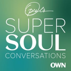Best Self-Help Podcast Oprah's Super Soul Conversations
