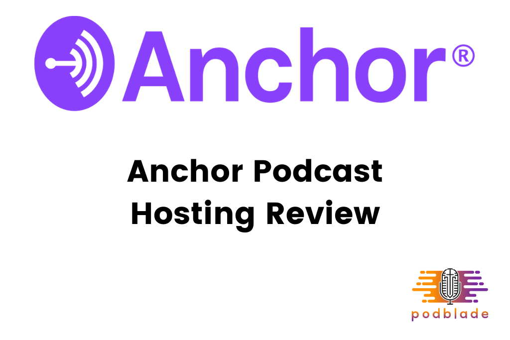 Anchor Podcast Hosting Review