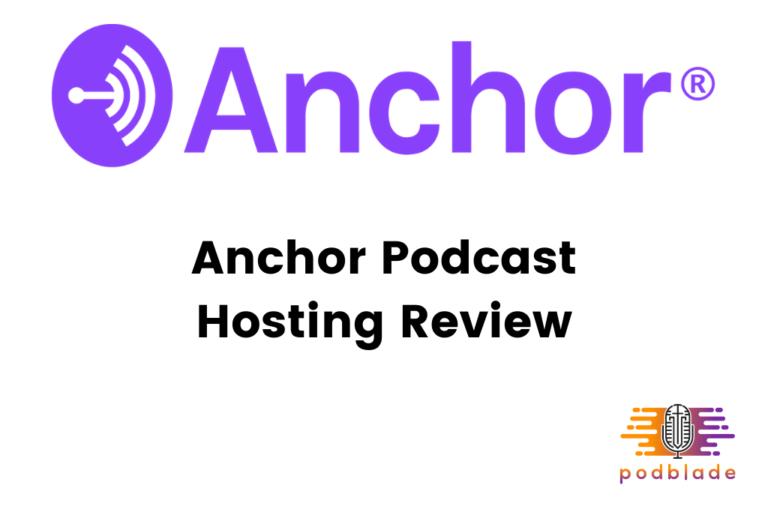 Anchor Podcast Hosting Review