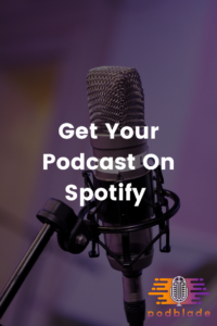 Get Your Podcast On Spotify