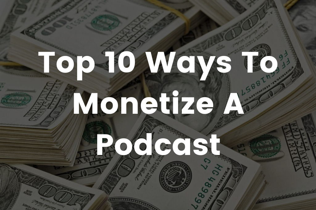 How Do Podcasts Make Money