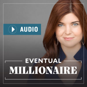 Inspirational Podcasts Eventual Millionaire