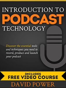 Introduction to Podcast Technology by David Power