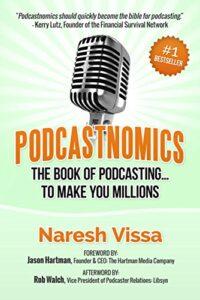 Podcastnomics by Naresh Vissa