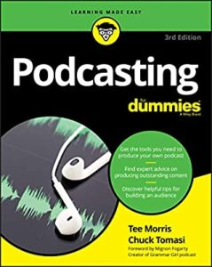 Podcasting for Dummies by Tee Morris and Chuck Tomasi