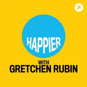 Happier with Gretchen Rubin podcast