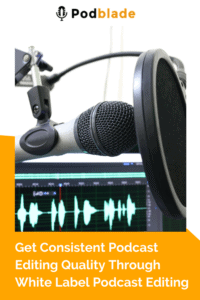 You may know how white label podcast editing work and what's in it for you, but do you know how this service can help you in delivering consistent quality?