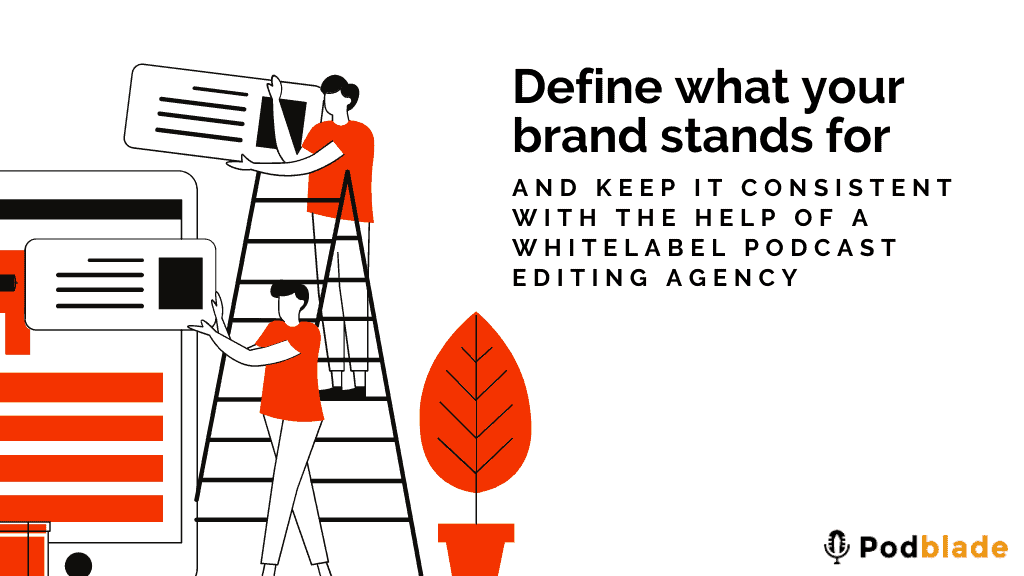 White label podcast service providers can ensure brand consistency for your company