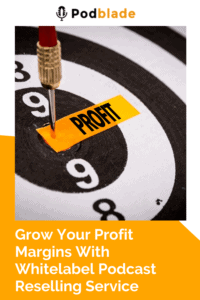 increase-your-profit-margin-with-whitelabel-podcast-editing-service